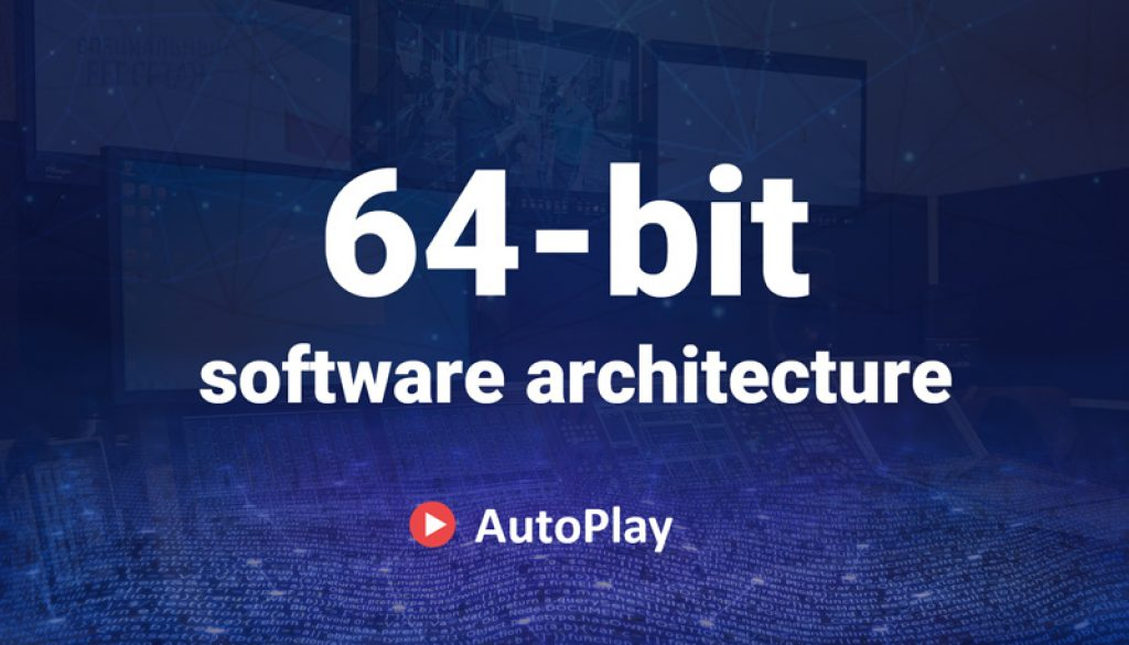 64-bit software architecture of AutoPlay